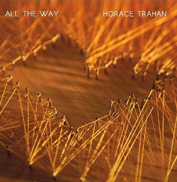 "Horace Trahan ""All The Way"" CD"